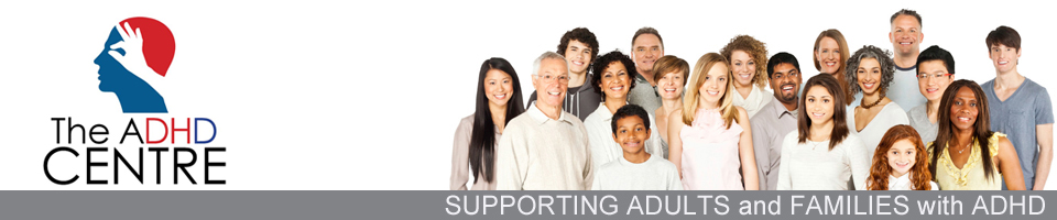 Supporting Adults and Families with ADHD ADHD Centre